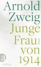 Zweig, Arnold Junge Frau von 1914
