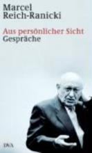 Reich-Ranicki, Marcel Aus persönlicher Sicht