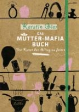 Gier, Kerstin Das Mütter-Mafia-Buch