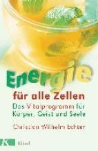 Echter, Christian Wilhelm,   Pfau, Wolfgang Energie für alle Zellen
