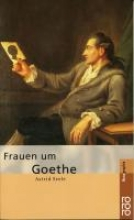 Seele, Astrid Frauen um Goethe