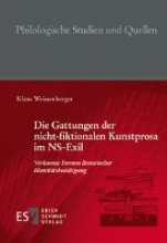 Weissenberger, Klaus Die Gattungen der nicht-fiktionalen Kunstprosa im NS-Exil