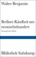 Benjamin, Walter Berliner Kindheit um Neunzehnhundert