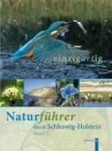 einzigartig. Naturführer durch Schleswig-Holstein 2