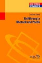 Arend, Stefanie Einführung in Rhetorik und Poetik