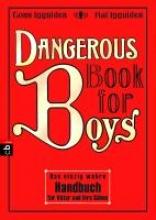 Iggulden, Conn,   Iggulden, Hal,   Kliche, Martin Dangerous Book for Boys