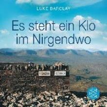 Barclay, Luke Es steht ein Klo im Nirgendwo