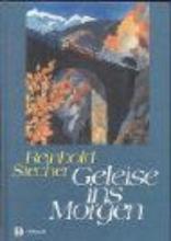 Stecher, Reinhold Geleise ins Morgen