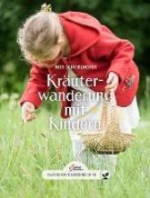 Scheiblhofer, Ines Das große kleine Buch: Kräuterwanderung mit Kindern