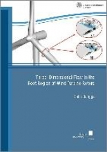 Bangga, Galih Three-Dimensional Flow in the Root Region of Wind Turbine Rotors