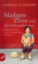 Scherzer, Landolf Madame Zhou und der Fahrradfriseur
