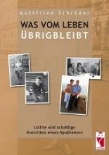 Schröder, Gottfried Was vom Leben übrigbleibt