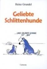 Grundel, Heinz Geliebte Schlittenhunde