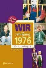 Huber, Bettina C. Wir vom Jahrgang 1976 - Kindheit und Jugend