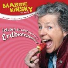 Kinsky, Margie Ich bin so wild nach deinem Erdbeerpudding