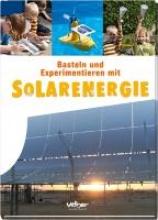 Behringer, Rolf Basteln und Experimentieren mit Solarenergie