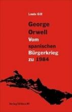 Gill, Louis Vom spanischen Bürgerkrieg zu 1984