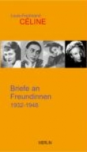 Céline, Louis-Ferdinand Briefe an Freundinnen