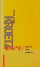 Kroetz, Franz Xaver Heimat Welt