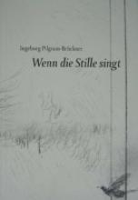 Pilgram-Brückner, Ingeborg Wenn die Stille singt