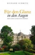 Schmitz, Richard Für den Glanz in den Augen