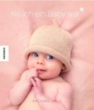 Hale, Rachael Als ich ein Baby war (Mädchen)