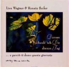 Wagner, Lisa Darum schenk` ich Dir diesen Tag