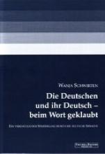 Schwirten, Wanja Die Deutschen und ihr Deutsch - beim Wort geklaubt