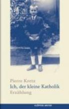 Kretz, Pierre Ich, der kleine Katholik