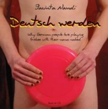 Nandi, Jacinta Deutsch werden: Why German people love playing frisbee with their nana naked