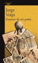 Volpi Escalante, Jorge Examen de Mi Padre My Father`s Examination
