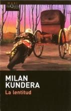 Kundera, Milan La Lentitud