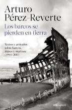 Perez-Reverte, Arturo Los barcos se pierden en tierra