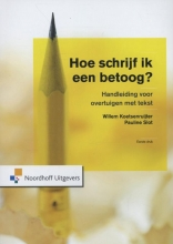 Pauline Slot Willem Koetsenruijter, Hoe schrijf ik een betoog?
