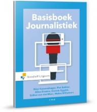 Piet  Bakker, Aline  Douma, Gonnie  Eggink, Nico  Kussendrager, Esther van der Meer, Malou  Willemars Basisboek Journalistiek