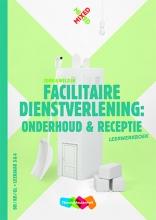 Marieke Engelberts , Facilitaire dienstverlening: onderhoud en receptie BB/KB/GL leerjaar 3 & 4 Leerwerkboek