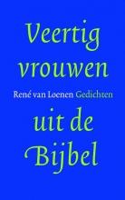 Rene van Loenen Veertig vrouwen uit de Bijbel