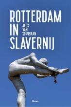 Alex van Stipriaan , Rotterdam in slavernij