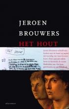 Jeroen  Brouwers Het hout - speciale editie met facsimile handschrift