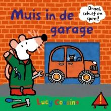 Lucy Cousins , Muis in de garage