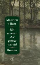 Maarten `t Hart Het woeden der gehele wereld > zie leverbare editie 9789029587884