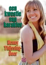 Henny  Thijssing-Boer Een kwestie van karakter