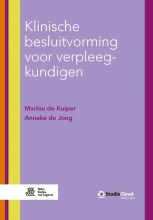 Anneke de Jong Marlou de Kuiper, Klinische besluitvorming voor verpleegkundigen