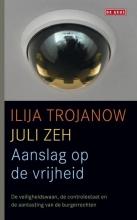 Ilija  Trojanow, Juli  Zeh Aanslag op de vrijheid