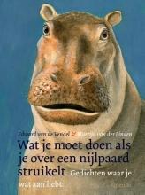 Edward van de Vendel , Wat je moet doen als je over een nijlpaard struikelt