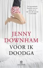 Downham, Jenny Voor ik doodga
