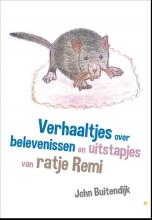 John  Buitendijk Verhaaltjes over belevenissen en uitstapjes van ratje Remi