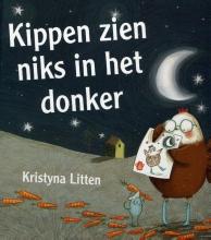 Kristyna  Litten Kippen zien niks in het donker