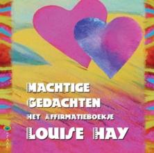 Louise L.  Hay Machtige gedachten