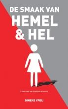 Dineke  Ypeij DE SMAAK VAN HEMEL & HEL